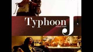 타이푼 J (Typhoon J) - 눈물로 외치다