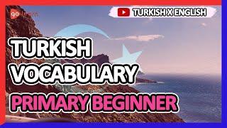 Learn Turkish |Part 4: Turkish Vocabulary Primary beginner | Golearn