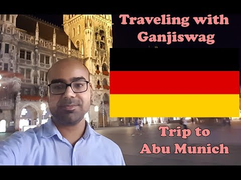 Traveling with Ganjiswag - Trip to Abu Munich Part 1 of 2