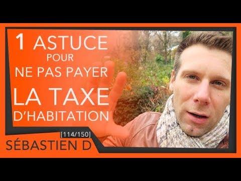 1 Astuce Pour Ne Pas Payer La Taxe Habitation 114 150 Youtube