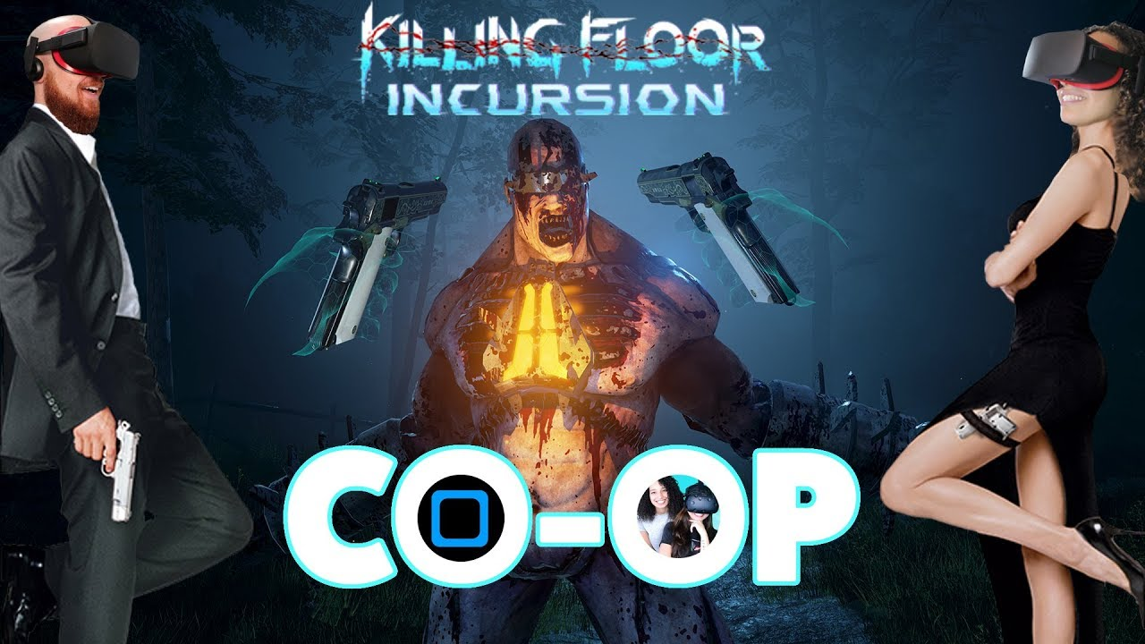 MR & MRS ZOMBIE SLAYER!! Killing Floor Incursion Co-Op Oculus Rift & Oculus Touch Gameplay