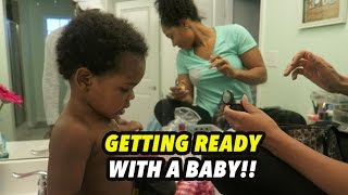 GETTING READY WITH A BABY!!
