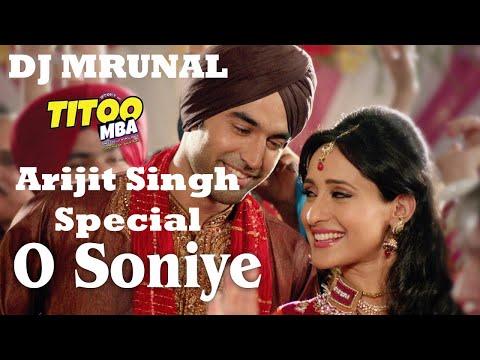 O Soniye - Arijit Singh - Love Mashup  Remix By DJ Mrunal