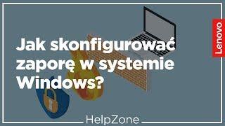 Jak skonfigurować zaporę w systemie Windows? - HelpZone #54