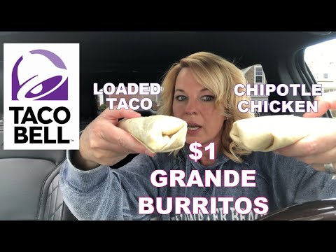 Taco Bell $1 Grande Burritos - Loaded Taco And Chicken Chipotle Review