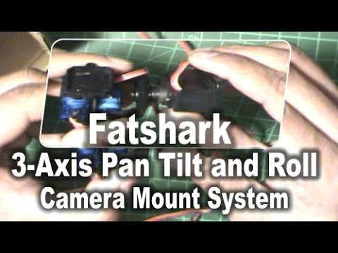 Fatshark 3 Axis Pan Tilt And Roll Camera Mount System