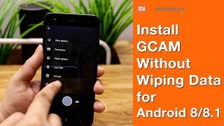 Mi A1 | Install GCAM without wiping data | Root | Unroot | Lock Bootloader