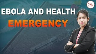 Ebola & Health Emergency | Special Class | General Knowledge | All Competitive Exams | 6:00 pm