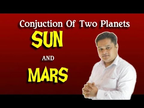 SUN AND MARS CONJUNCTION-CONJUNCTION OF TWO PLANETS (hindi) Surya Mangal   Yuti सूर्य मंगल युति