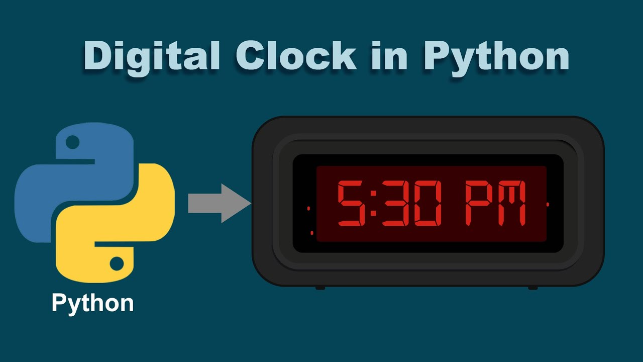 Digital Clock Using Python | Creating clock in Python