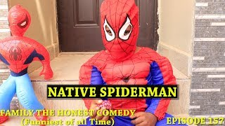 NATIVE SPIDER-MAN (FAMILY THE HONEST COMEDY)(EPISODE 157)