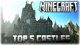 2014 Top 5 EPIC Minecraft Castles! (1.7.9)