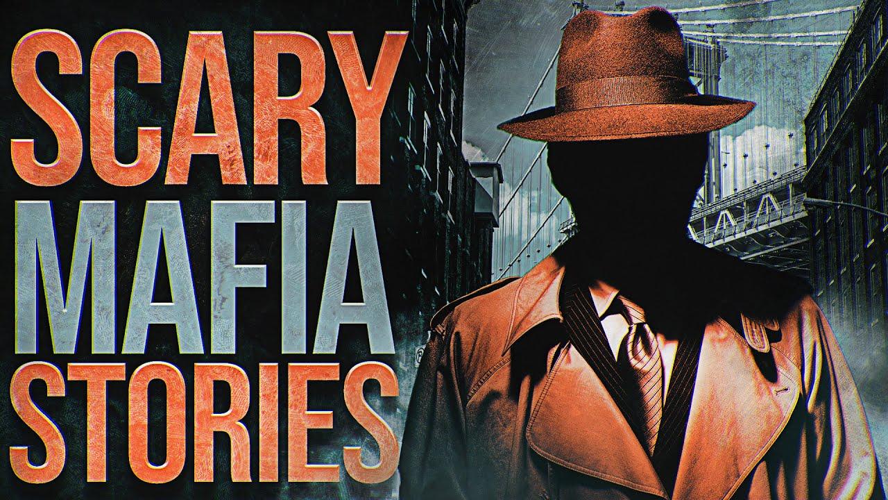 6 True Scary Mafia Gang Stories