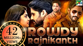 Rowdy Rajnikanth (2020) New Released Hindi Dubbed Movie | Naga Chaitanya, Manjima Mohan, Baba Sehgal