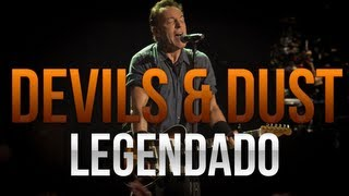 Bruce Springsteen - Devils & Dust (Legendado)