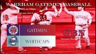 Gatemen Baseball Network Live Stream: Wareham Gatemen @ Brewster Whitecaps (7/10/18)