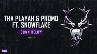 Tha Playah & Promo ft. Snowflake - Down Below