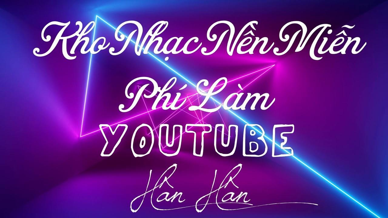Kho Nhạc Miễn Phí Làm Youtube*Way Home