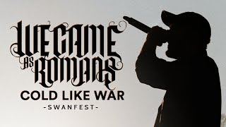 "We Came As Romans - ""Cold Like War"" LIVE! Swanfest"