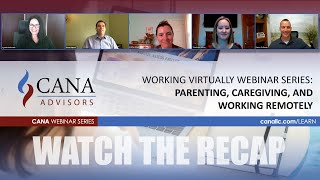 Working Virtually Part 3 - Parenting, Caregiving, and Remote Work