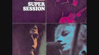Bloomfield, Kooper, Stills - Super Session - 03 - Man
