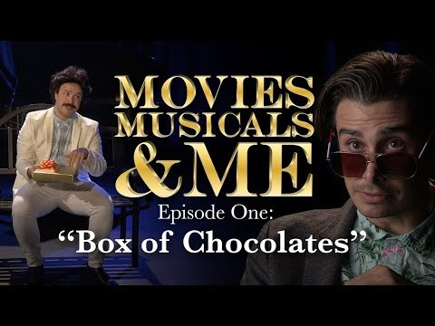 MOVIES, MUSICALS & ME: Ep 1 Box of Chocolates FORREST GUMP PARODY
