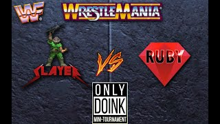 WWF Wrestlemania: The Arcade Game Online (Only Doink Tournament) SlayeR vs. ruby