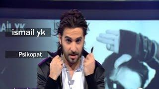ismail yk -  Psikopat HD
