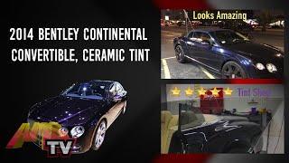 2014 Bentley Continental Convertible, Ceramic Tint at Audio MotorSports