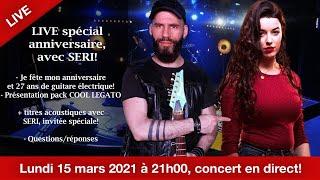 Concert - Je fête mon anniversaire lundi 15 mars à 21h00 avec SERI!