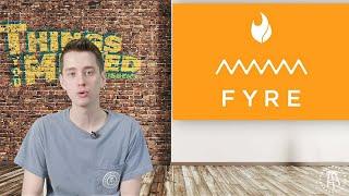 Things You Missed - Fyre Festival