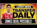 James RODRIGUEZ To Man Utd? Manchester United Transfer News