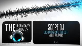 Scope DJ - Lockdown (2013 Live Edit) [FULL HQ + HD FREE RELEASE]