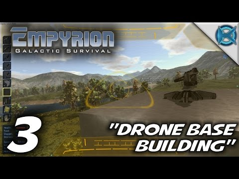 "Empyrion Galactic Survival -Ep. 3- ""Drone Base Building"" -Let's Play Gameplay- Alpha 1 (S-7)"