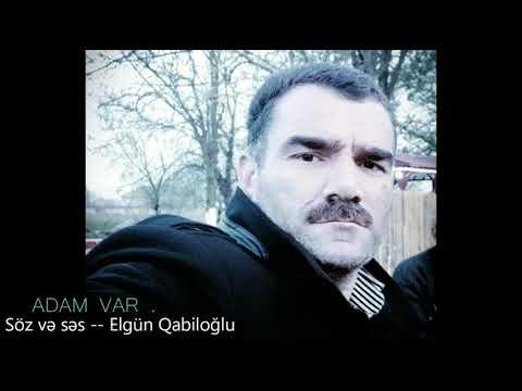 """ADAM VAR --- Söz Ve Ses """" Elgun Qabiloqlu """""""