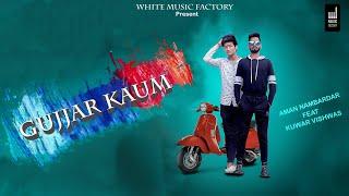 Gujjar Kaum I Aman Nambardar I Kuwar Vishwas I White Music Factory