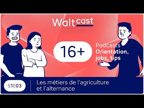 WALTCAST : Les métiers de l'agriculture & l'alternance