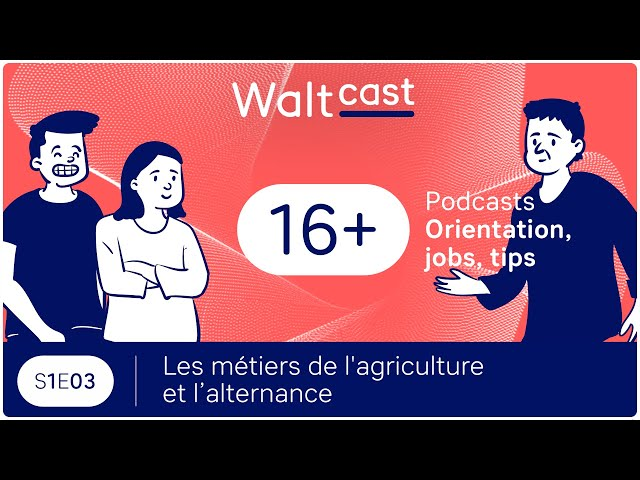 thumbnail video WaltCast - Les métiers de l'agriculture et l'alternance