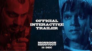 Monsoon Shootout | Official Interactive Trailer | Nawazuddin | Vijay | Releasing on 15th Dec thumbnail