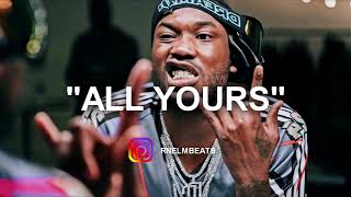 "[FREE] Meek Mill | G Herbo "" All Yours "" Sample Type Beat (Prod By RNE LM)"