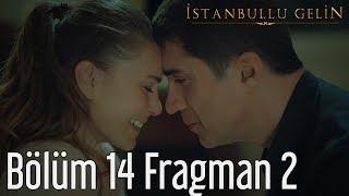 İstanbullu Gelin 14. Bölüm 2. Fragman
