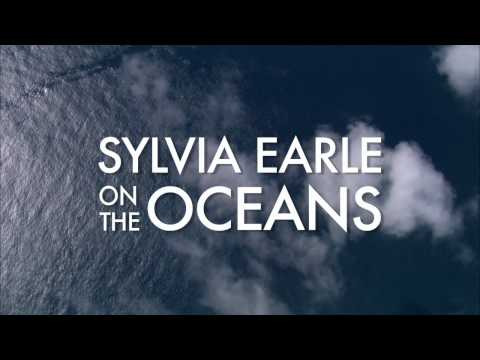 Sylvia Earle on the Oceans