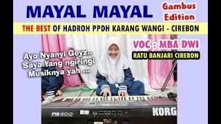 TERBAIK !! MAYAL MAYAL (COVER) Gambus Edition VOC : MBA DWI ~ Hadroh PPDH ~ Karang Wangi ~ CIREBON