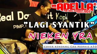 Lagi Cantik - Nieken Yra - Om ADELLA Live Manukan wetan Surabaya (Cover kendang cak Nophie a501)