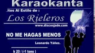 Karaokanta - Rieleros del Norte - No me hagas menos