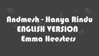 Download Lagu Andmesh - Hanya Rindu [ENGLISH VERSION by Emma Heesters] KARAOKE NO VOCAL mp3