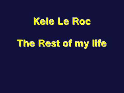 Kele Le Roc - The Rest of my life