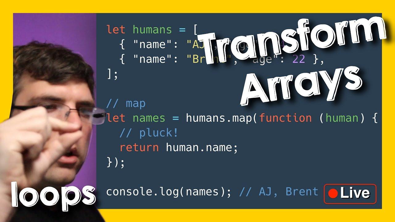 Loops Part 3: Transform Arrays (Map, Pluck, etc) - Beyond Code Bootcamp