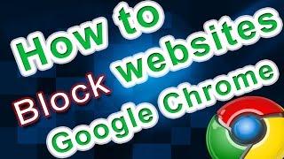 How to block websites using Google Chrome(easy way)