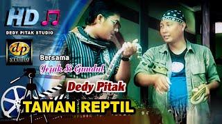 Dedy Pitak ~ TAMAN REPTIL Lagu Ngapak Purbalingga @dpstudioprod [Bersama Jejak Si Gundul]